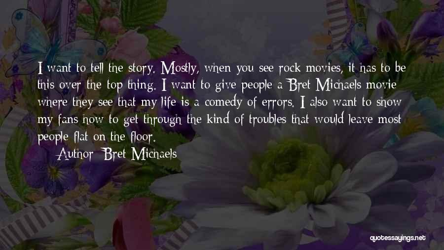Mostly Quotes By Bret Michaels