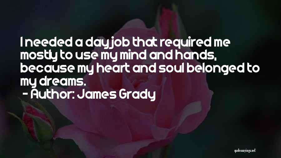 Mostly Quotes By James Grady
