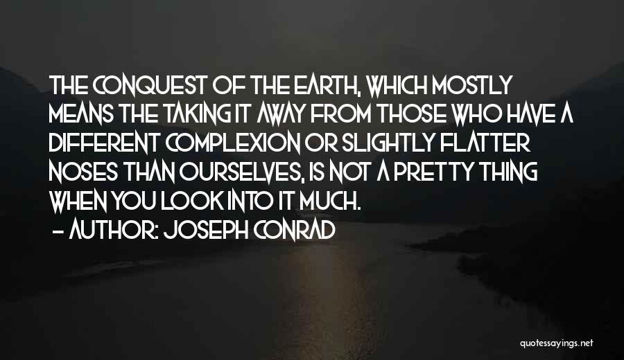 Mostly Quotes By Joseph Conrad