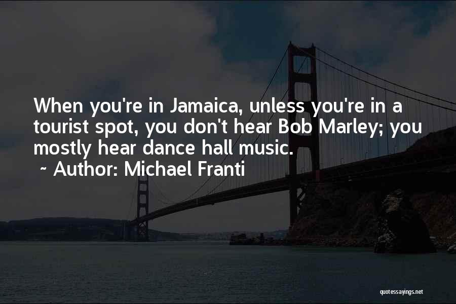 Mostly Quotes By Michael Franti