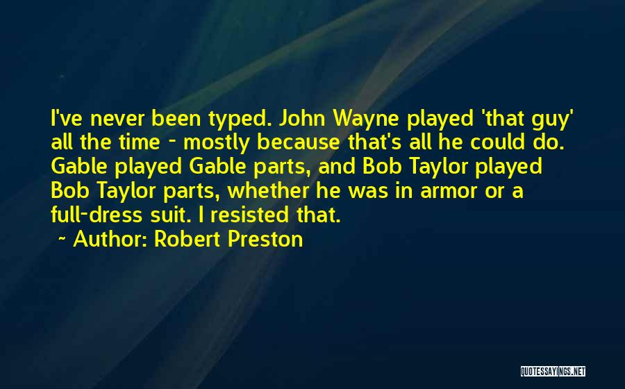Mostly Quotes By Robert Preston