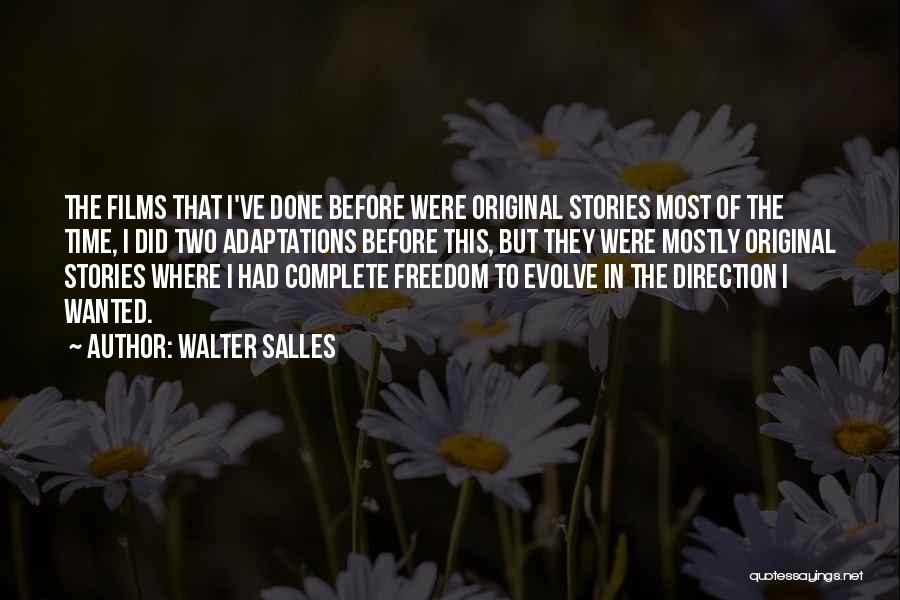 Mostly Quotes By Walter Salles