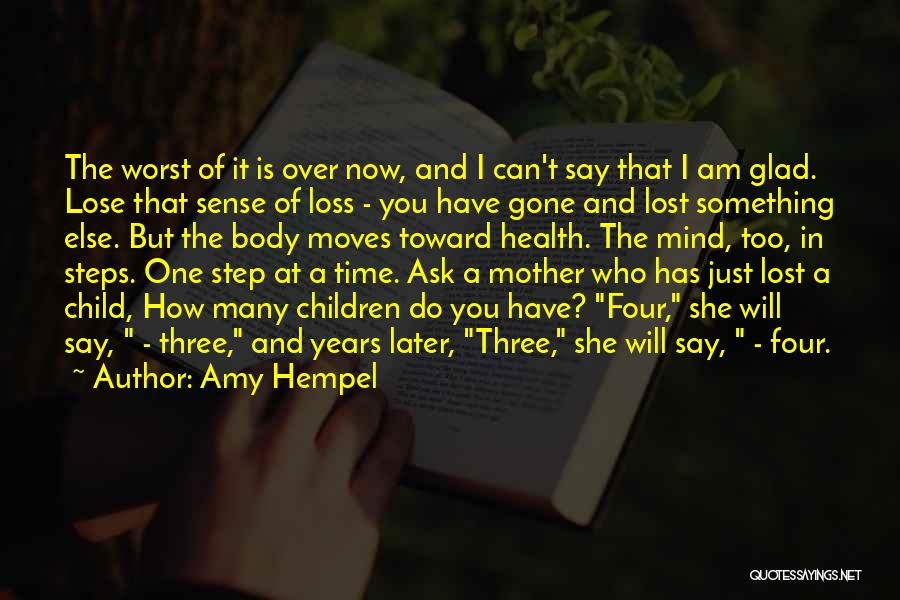 Mother And Child Health Quotes By Amy Hempel
