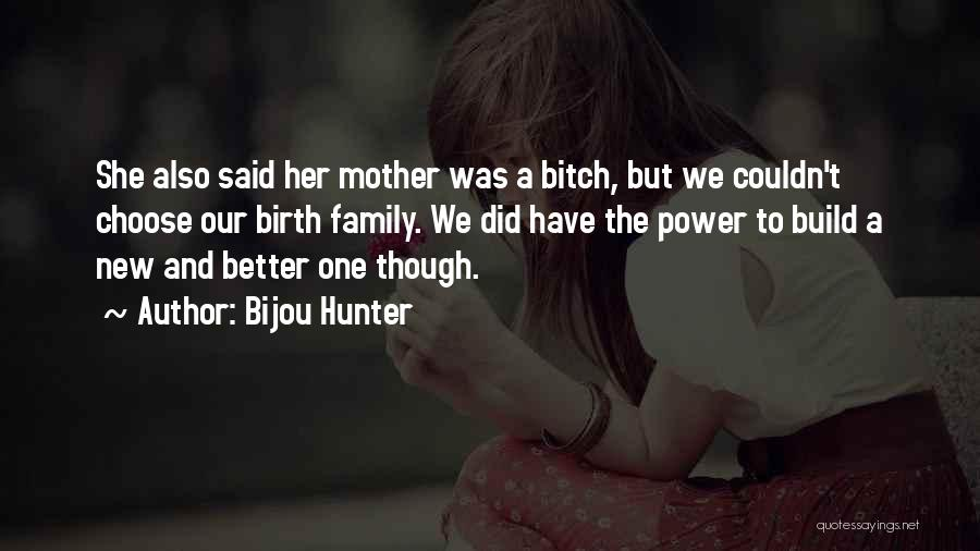 Mother Birth Quotes By Bijou Hunter