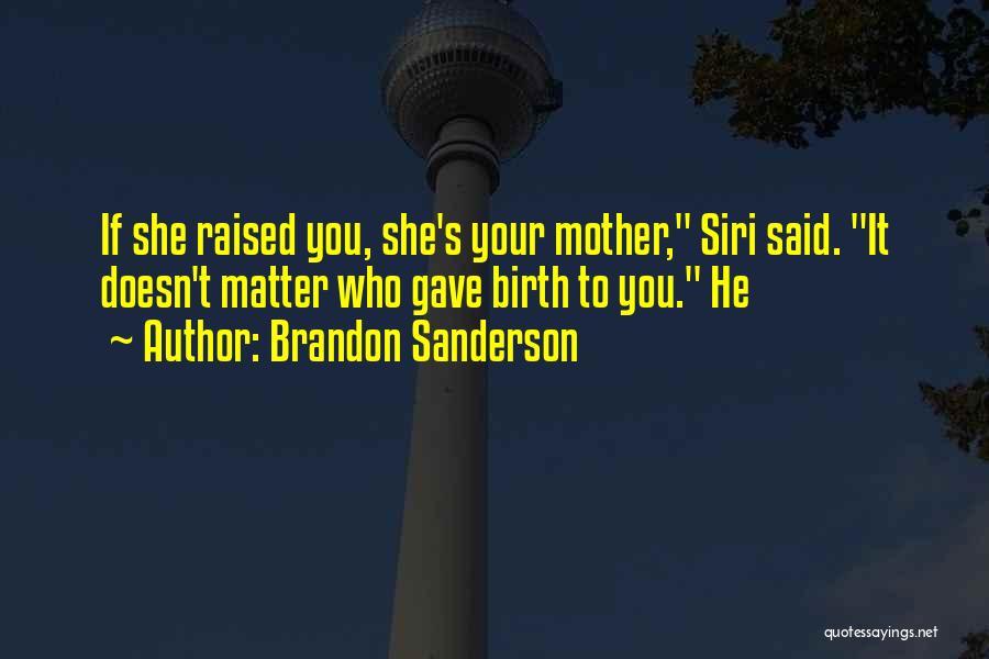 Mother Birth Quotes By Brandon Sanderson