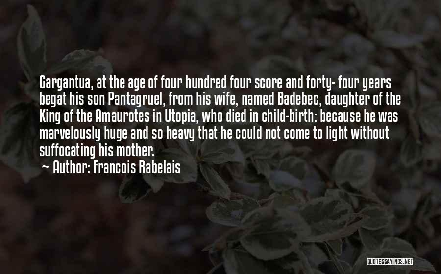 Mother Birth Quotes By Francois Rabelais
