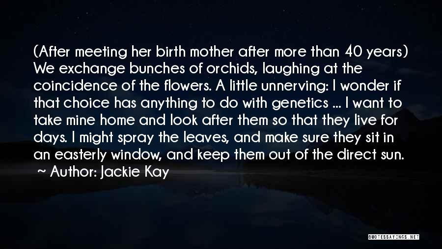 Mother Birth Quotes By Jackie Kay