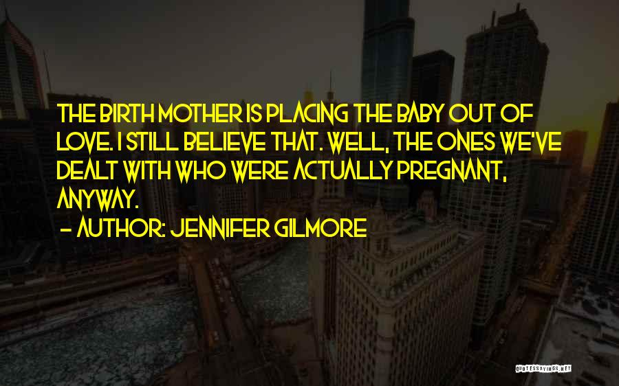 Mother Birth Quotes By Jennifer Gilmore