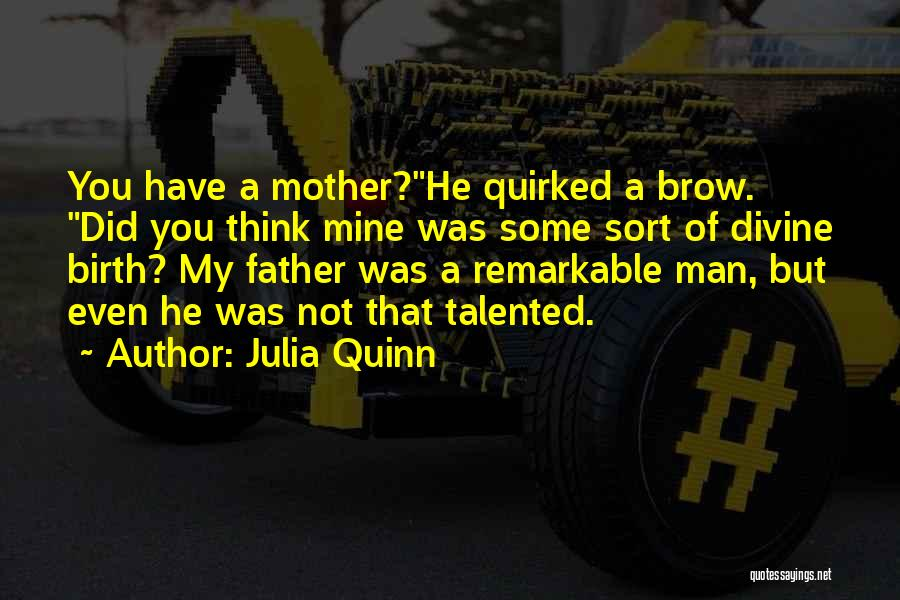 Mother Birth Quotes By Julia Quinn