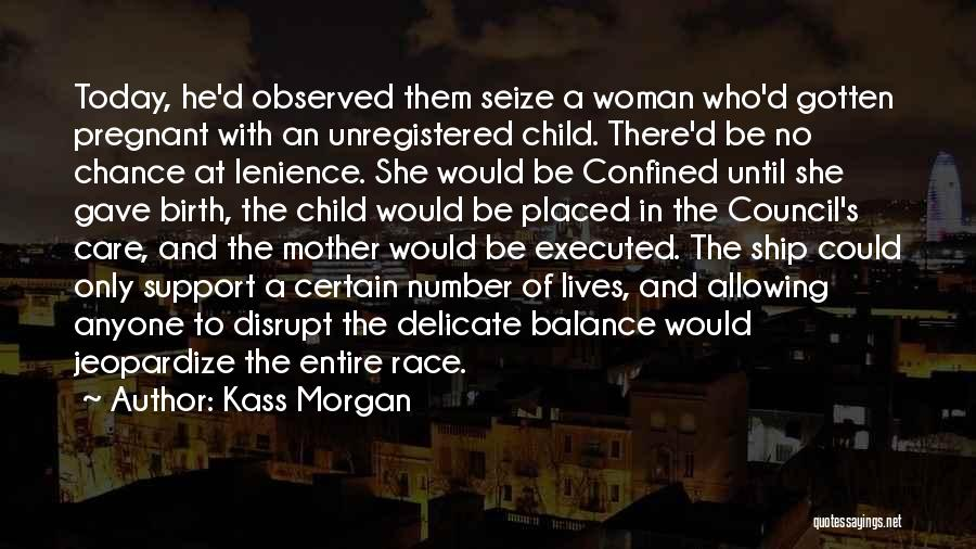 Mother Birth Quotes By Kass Morgan