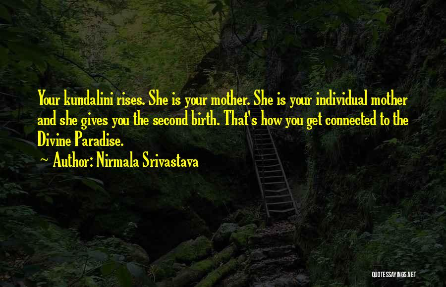 Mother Birth Quotes By Nirmala Srivastava