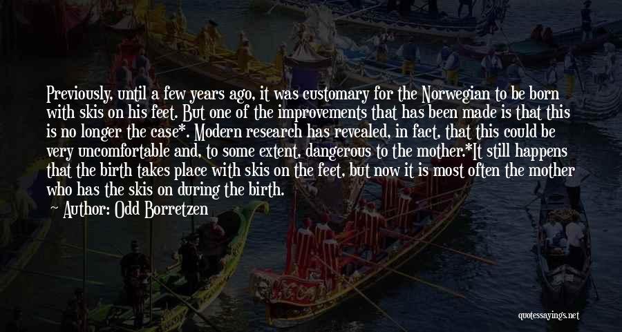 Mother Birth Quotes By Odd Borretzen
