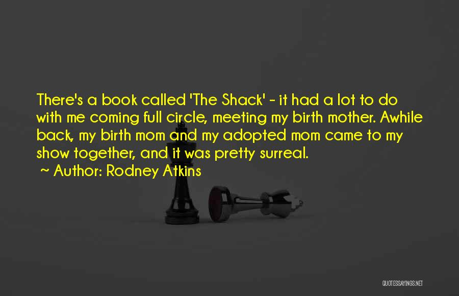 Mother Birth Quotes By Rodney Atkins