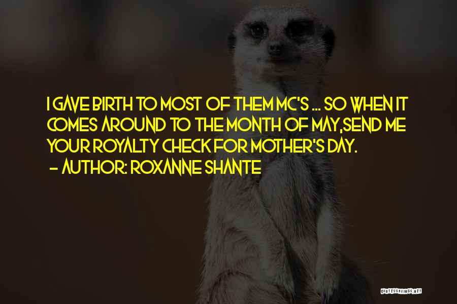 Mother Birth Quotes By Roxanne Shante