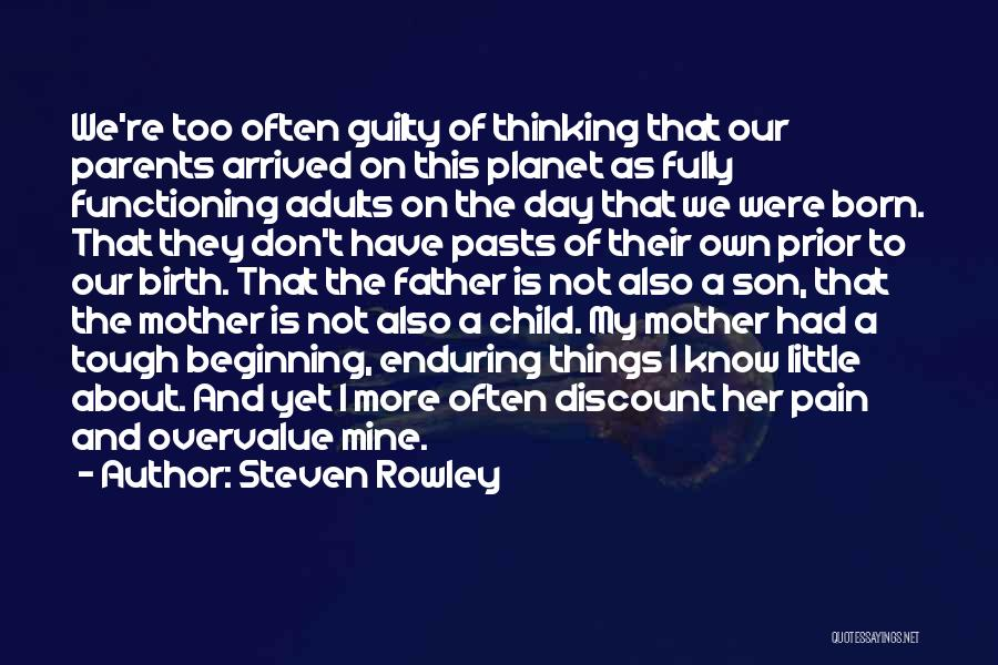 Mother Birth Quotes By Steven Rowley