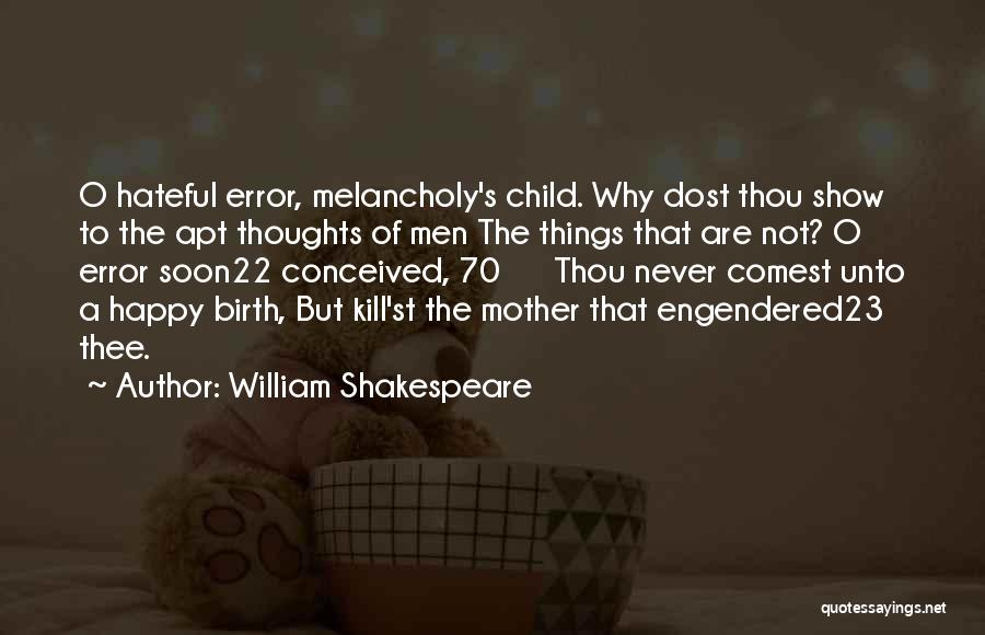 Mother Birth Quotes By William Shakespeare