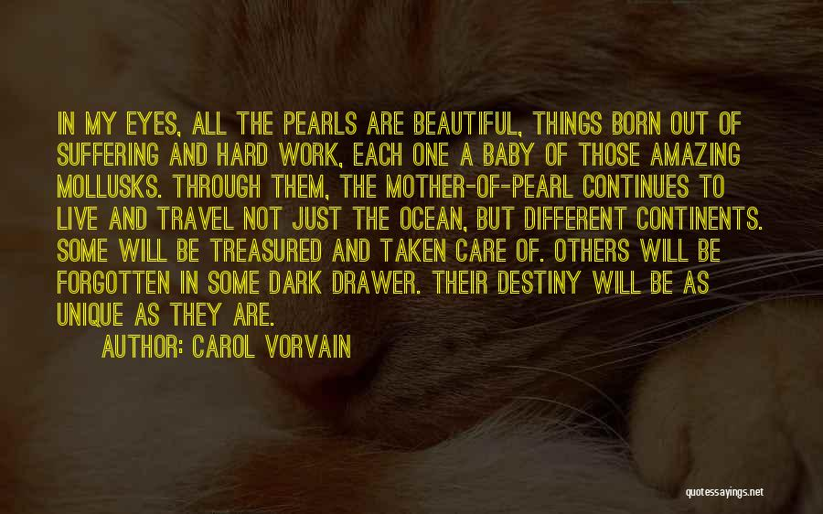 Mother Care Quotes By Carol Vorvain