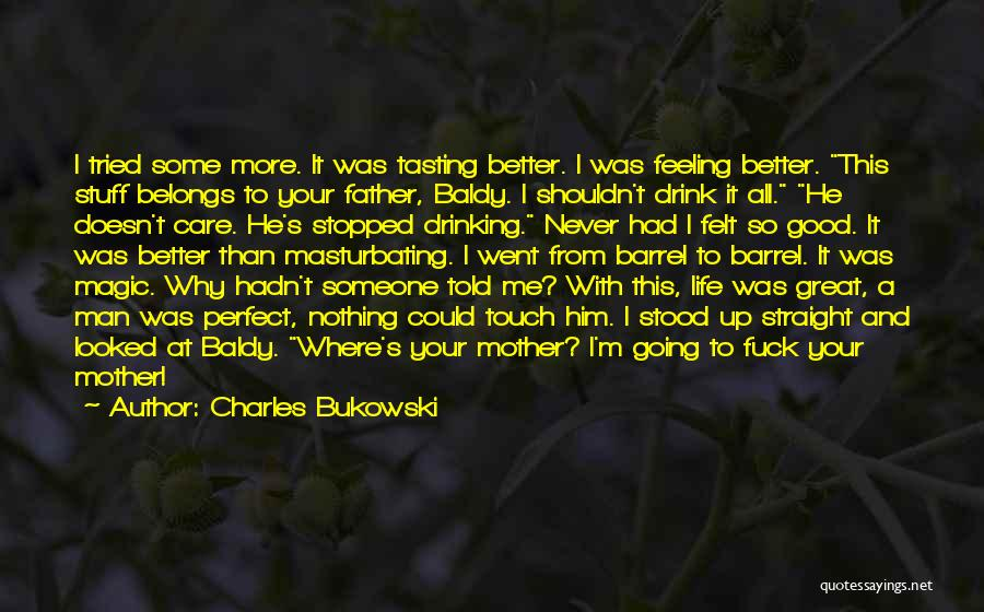 Mother Care Quotes By Charles Bukowski