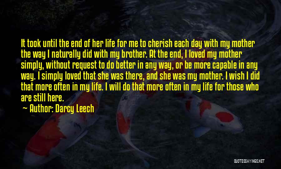 Mother Care Quotes By Darcy Leech