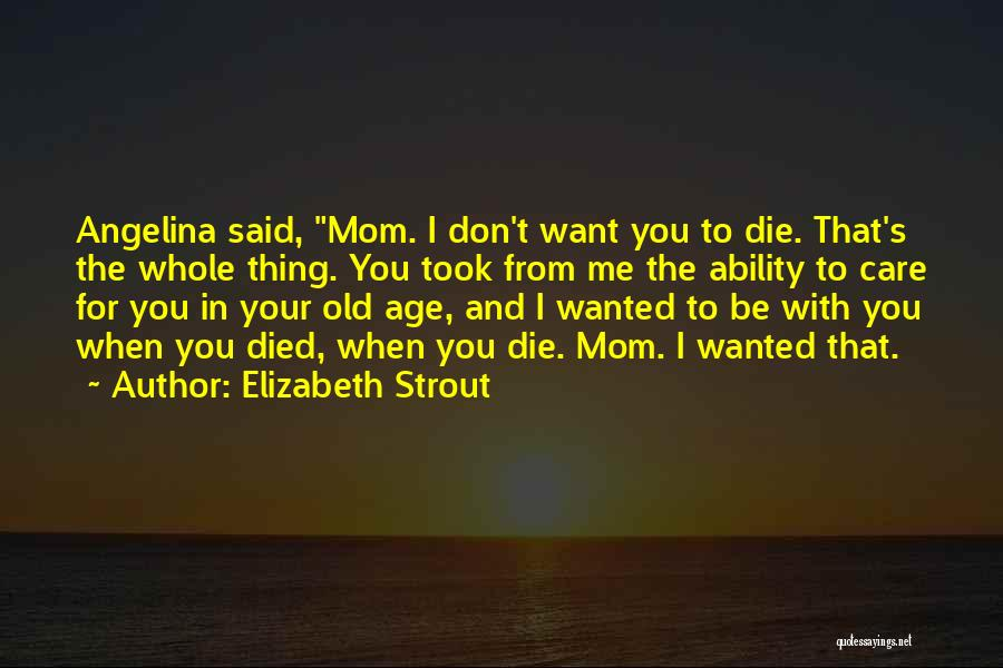 Mother Care Quotes By Elizabeth Strout
