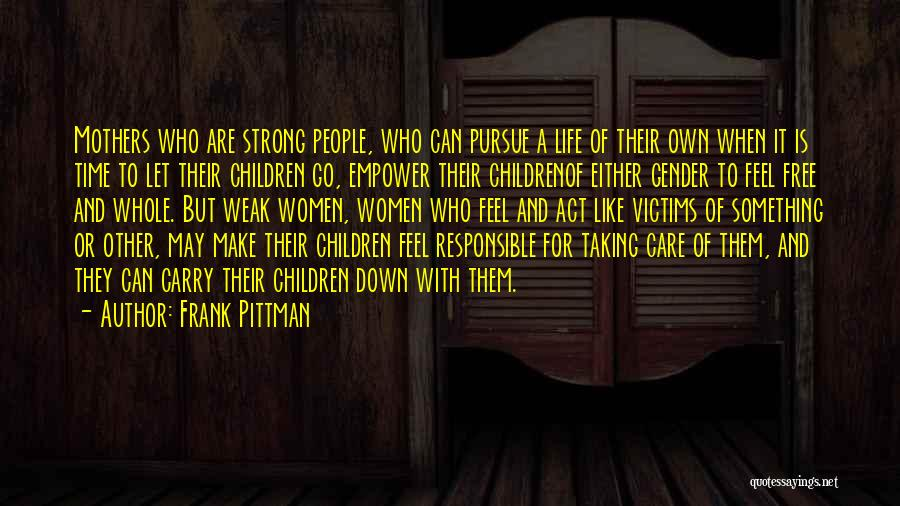 Mother Care Quotes By Frank Pittman