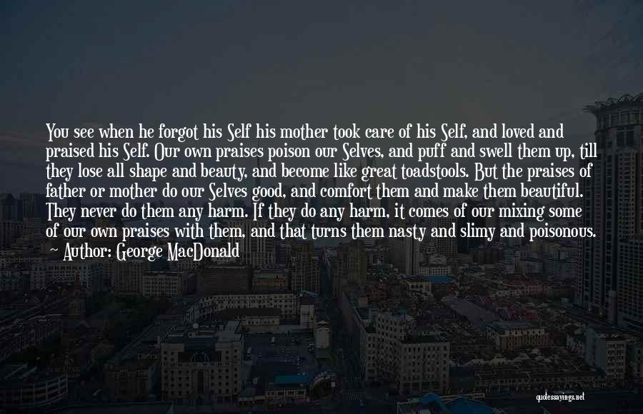 Mother Care Quotes By George MacDonald