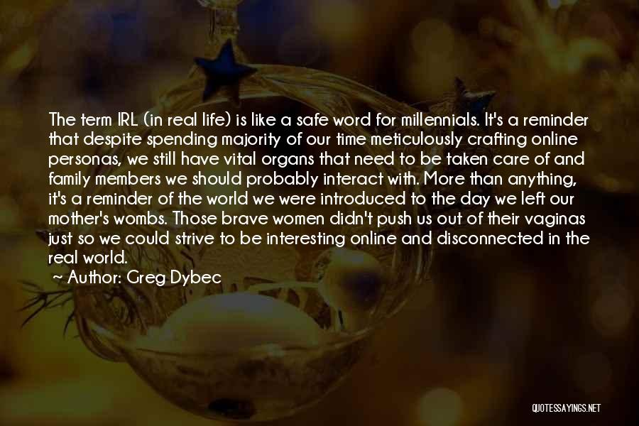 Mother Care Quotes By Greg Dybec