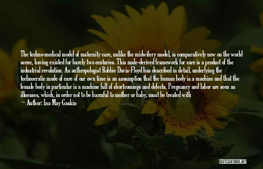 Mother Care Quotes By Ina May Gaskin