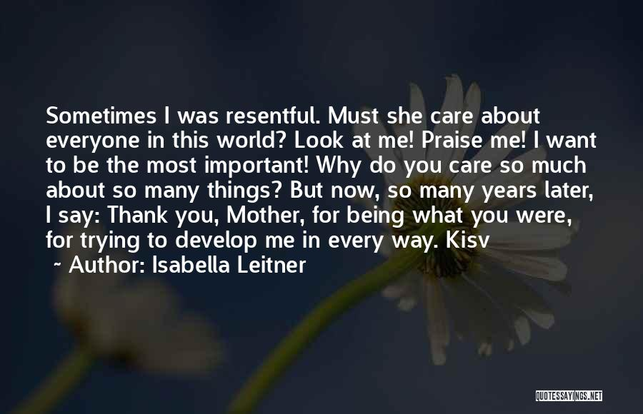 Mother Care Quotes By Isabella Leitner