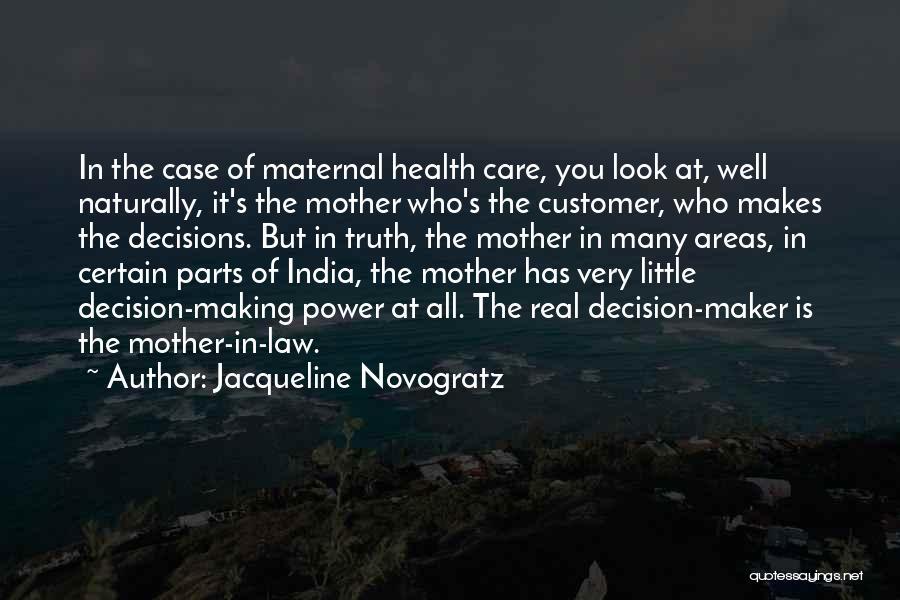 Mother Care Quotes By Jacqueline Novogratz