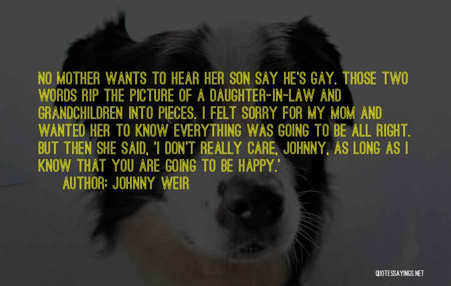 Mother Care Quotes By Johnny Weir