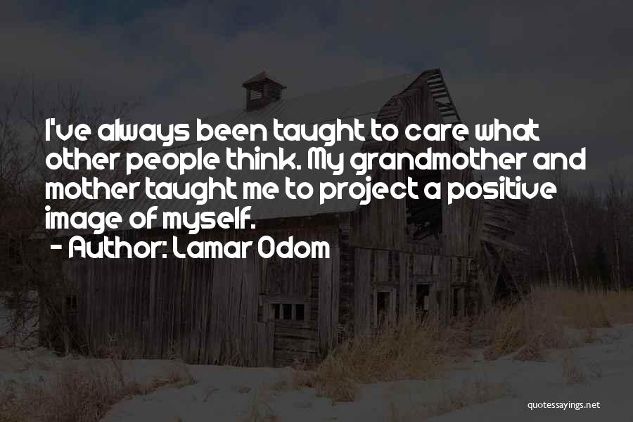 Mother Care Quotes By Lamar Odom