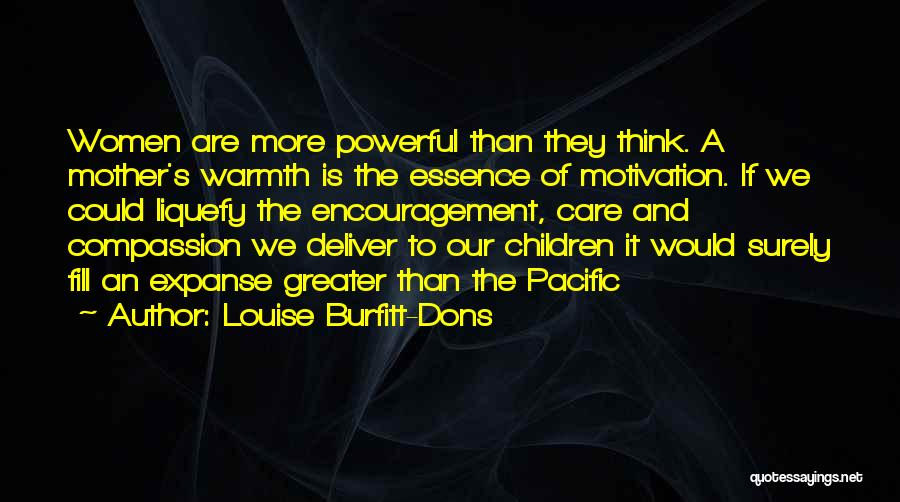 Mother Care Quotes By Louise Burfitt-Dons