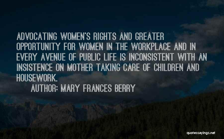 Mother Care Quotes By Mary Frances Berry