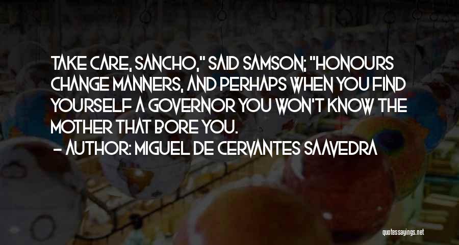 Mother Care Quotes By Miguel De Cervantes Saavedra