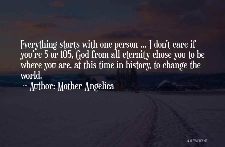 Mother Care Quotes By Mother Angelica