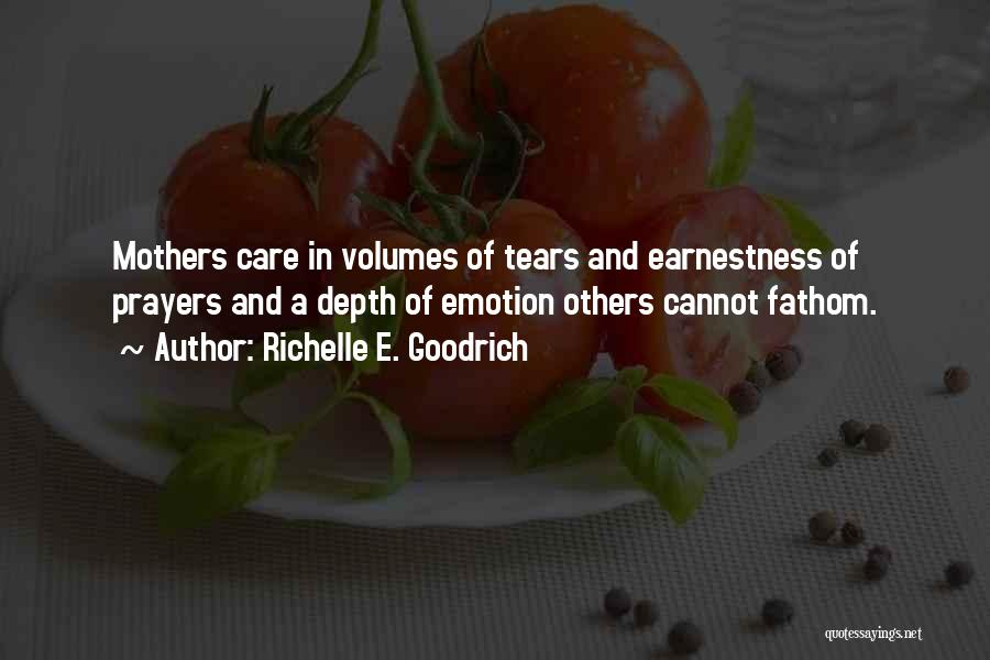 Mother Care Quotes By Richelle E. Goodrich