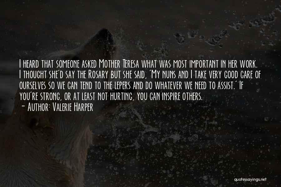 Mother Care Quotes By Valerie Harper