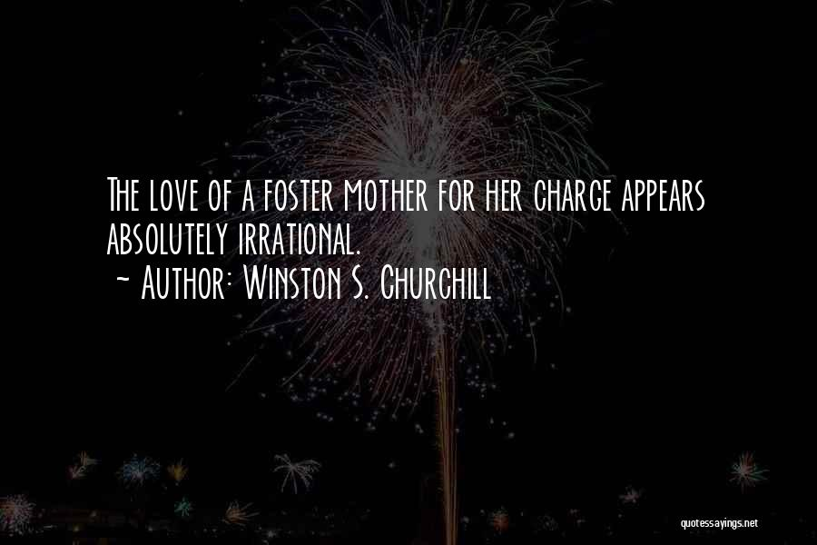 Mother Care Quotes By Winston S. Churchill