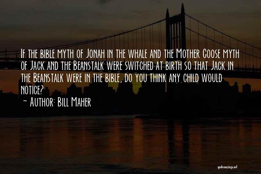Mother Child Bible Quotes By Bill Maher