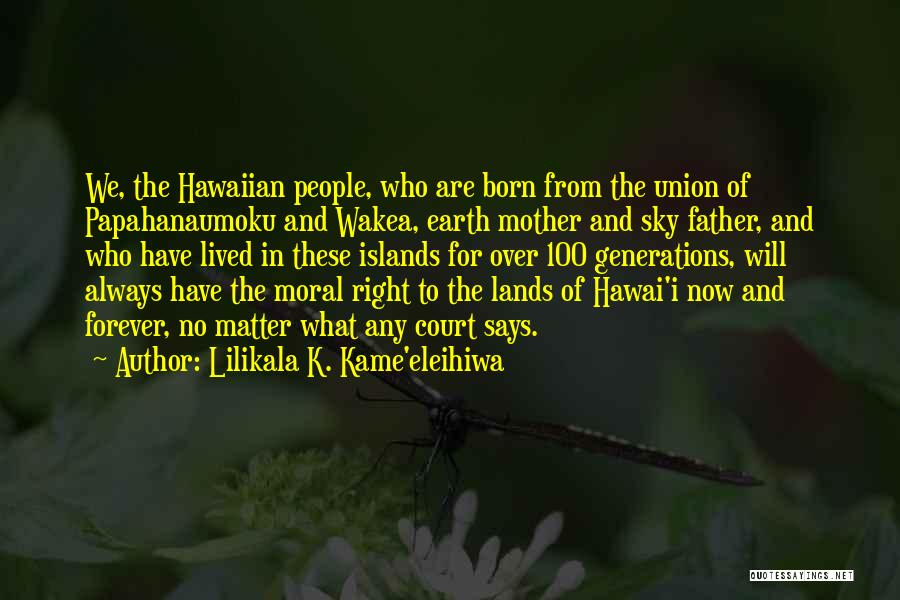 Mother Earth And Father Sky Quotes By Lilikala K. Kame'eleihiwa