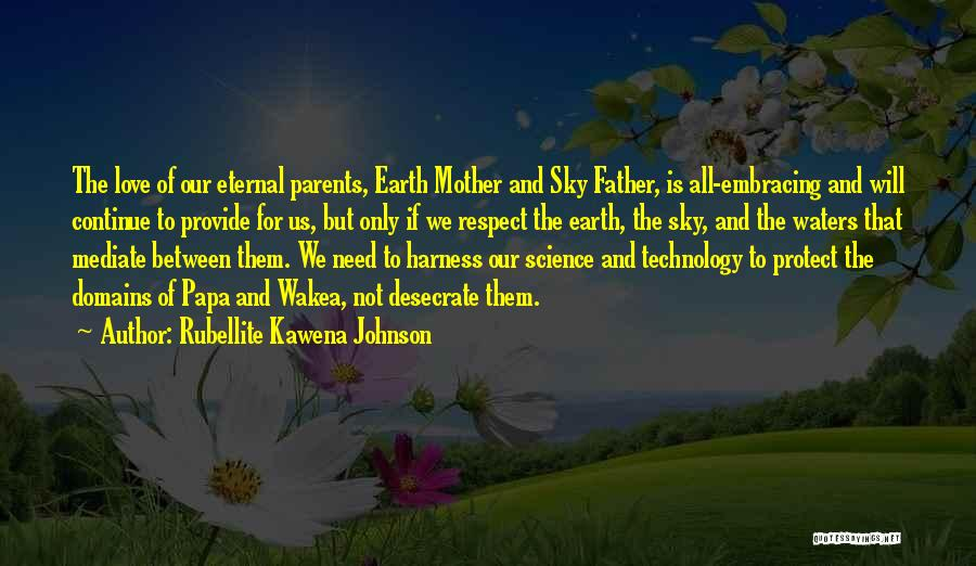 Mother Earth And Father Sky Quotes By Rubellite Kawena Johnson