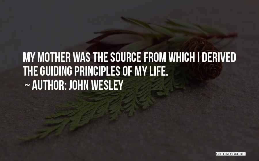 Mother Guiding Quotes By John Wesley