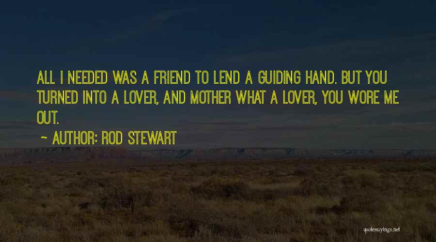 Mother Guiding Quotes By Rod Stewart