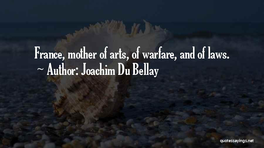 Mother In Laws Quotes By Joachim Du Bellay
