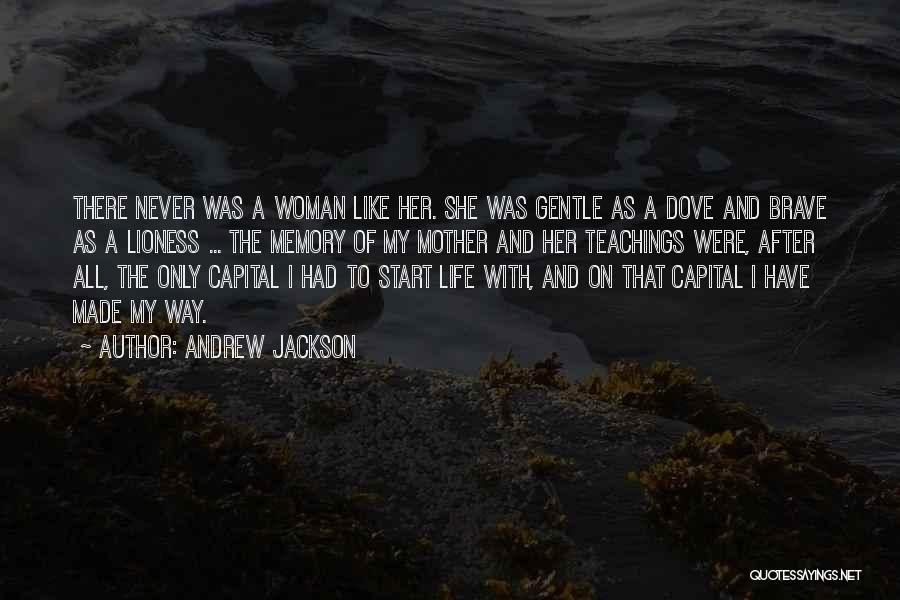 Mother Lioness Quotes By Andrew Jackson