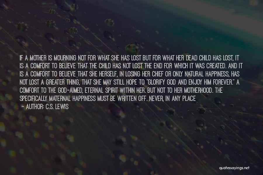 Mother Losing Her Child Quotes By C.S. Lewis