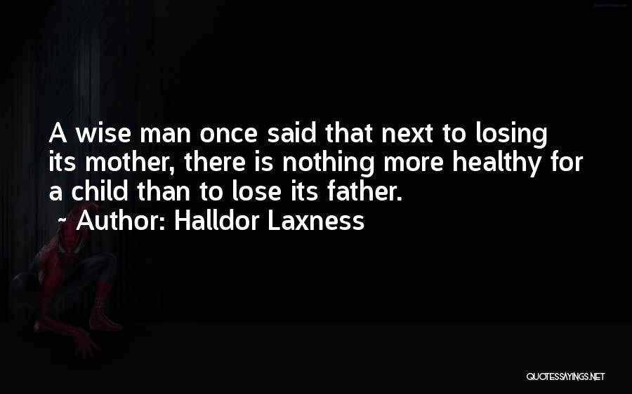 Mother Losing Her Child Quotes By Halldor Laxness