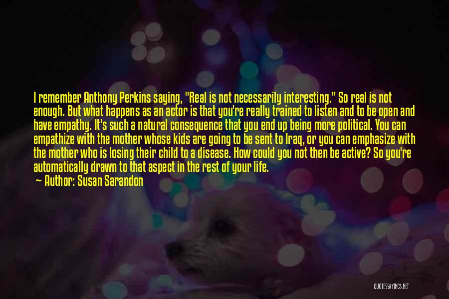 Mother Losing Her Child Quotes By Susan Sarandon