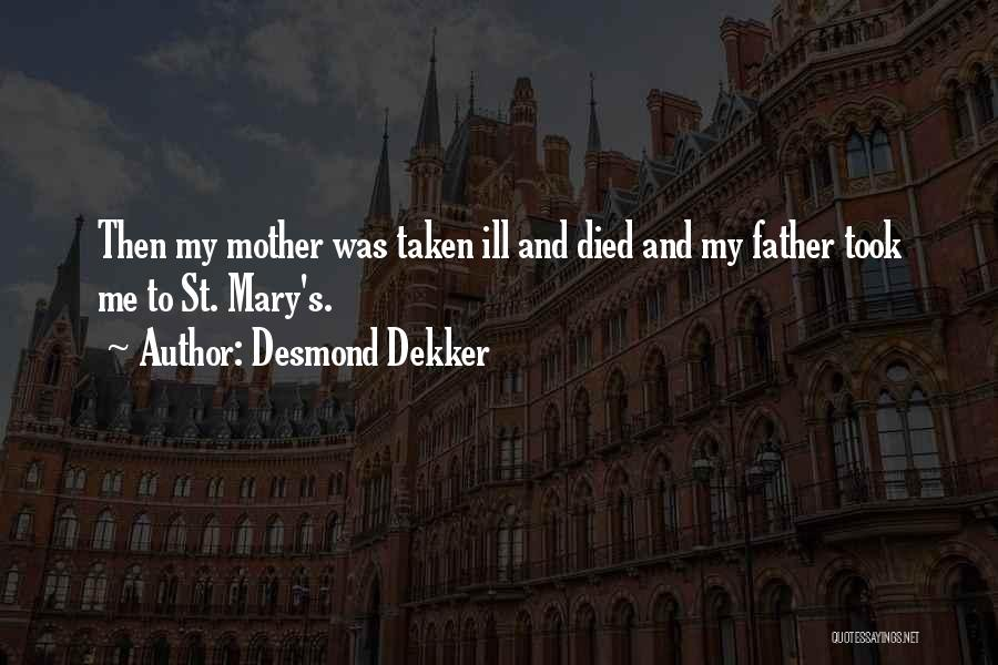 Mother Mary Quotes By Desmond Dekker